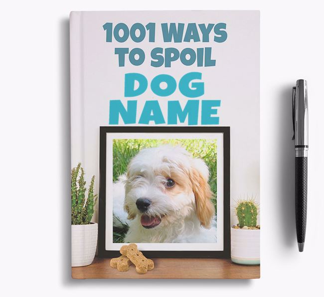 '1001 Ways to Spoil' - Personalized Cavachon Notebook