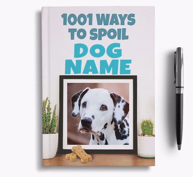 '1001 Ways to Spoil' - Personalized Dalmatian Notebook