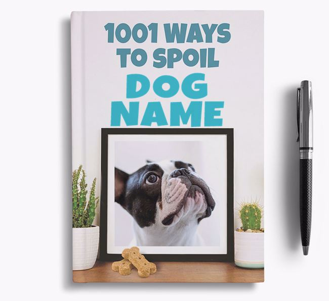 '1001 Ways to Spoil' - Personalized French Bulldog Notebook