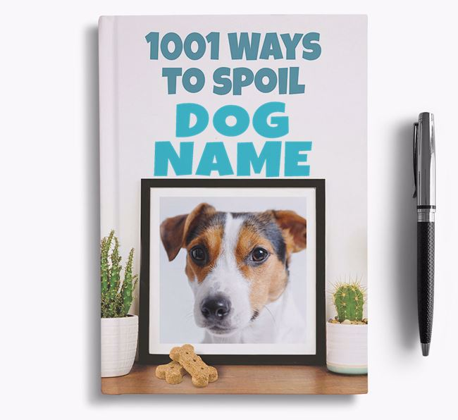 '1001 Ways to Spoil' - Personalized Jack Russell Terrier Notebook