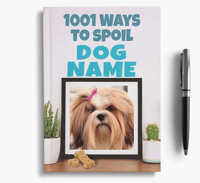 '1001 Ways to Spoil' - Personalized Lhasa Apso Notebook