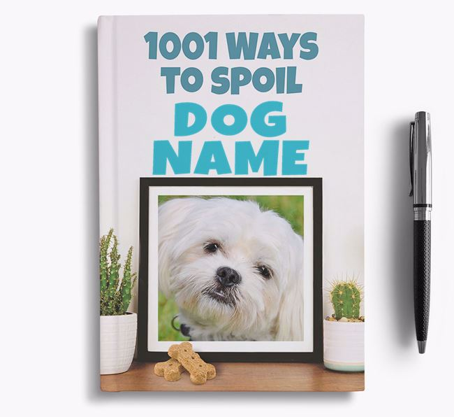 '1001 Ways to Spoil' - Personalized Maltese Notebook