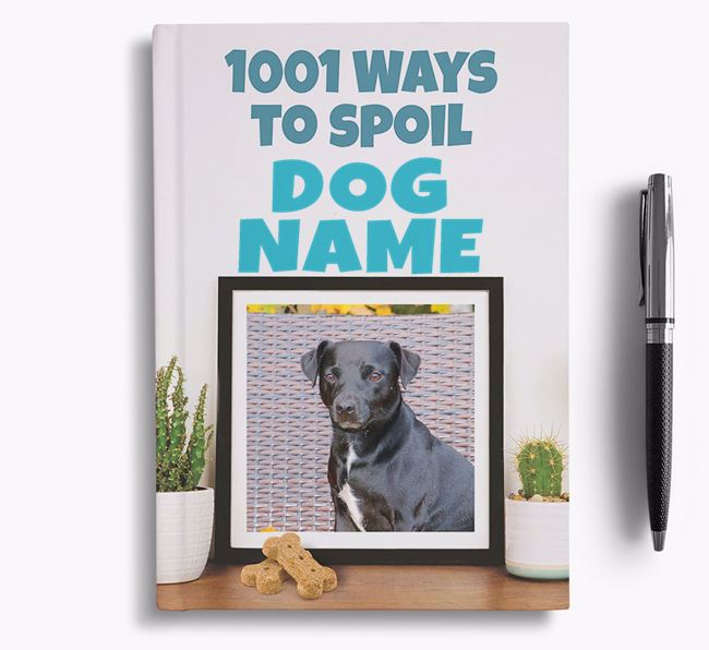 '1001 Ways to Spoil' - Personalized Patterdale Terrier Notebook