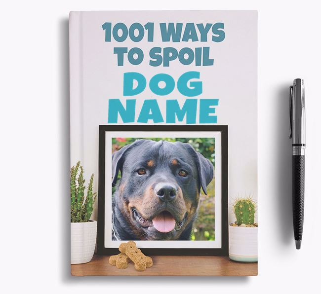 '1001 Ways to Spoil' - Personalized Rottweiler Notebook