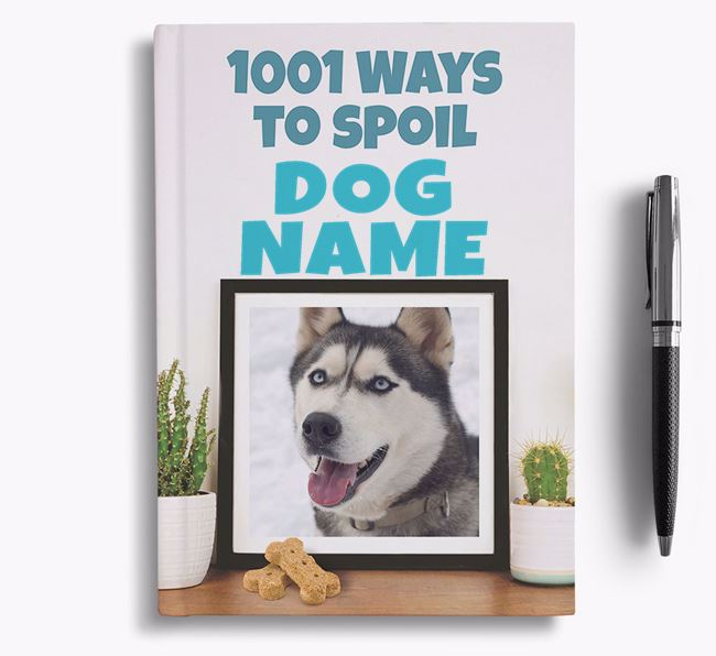 '1001 Ways to Spoil' - Personalized Dog Notebook