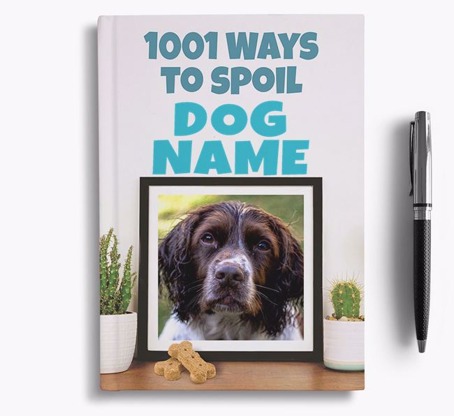 '1001 Ways to Spoil' - Personalized Springer Spaniel Notebook