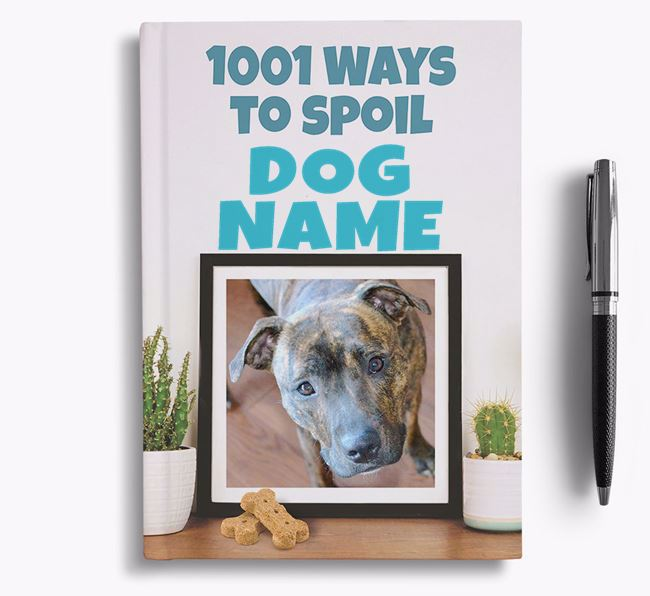 '1001 Ways to Spoil' - Personalized Staffordshire Bull Terrier Notebook