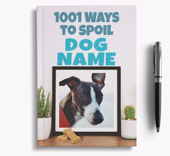 '1001 Ways to Spoil' - Personalized Whippet Notebook