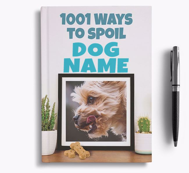 '1001 Ways to Spoil' - Personalized Yorkshire Terrier Notebook