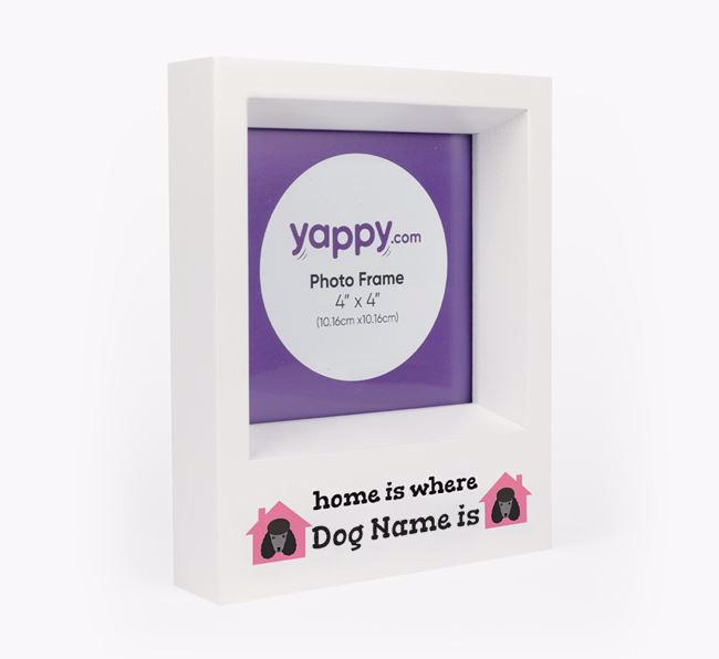 'Home is Where...' - Personalised Poodle Photo Frame