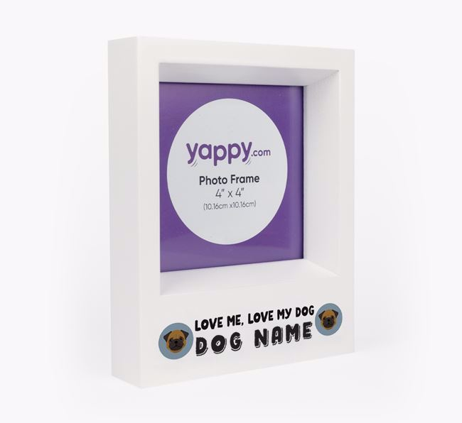 'Love Me, Love Your Dog' - Personalised Pug Photo Frame