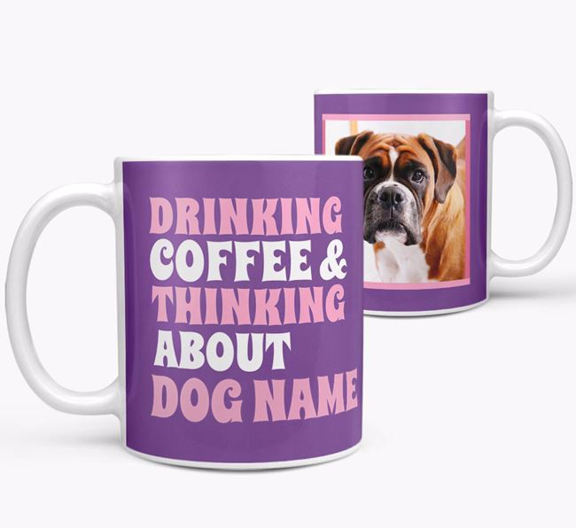 'Drinking Coffee...' - Personalized Boxer Photo Upload Mug