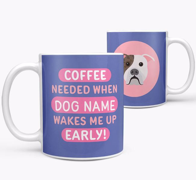 'Coffee Needed when...' Mug - Personalized for your American Bulldog