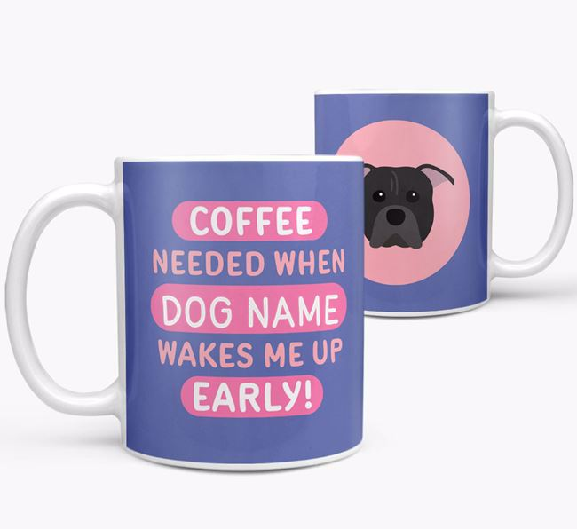'Coffee Needed when...' Mug - Personalized for your American Pit Bull Terrier