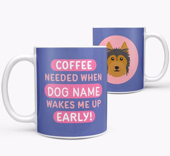 'Coffee Needed when...' Mug - Personalized for your Australian Silky Terrier