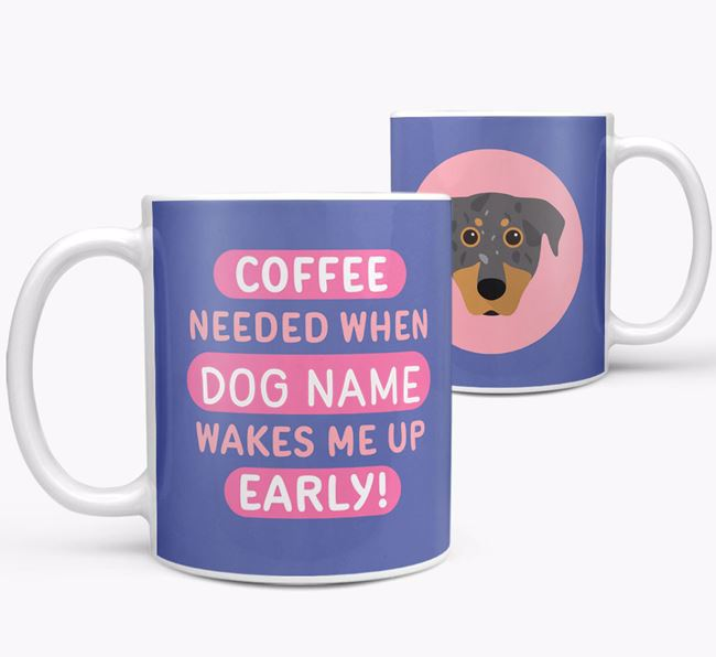 'Coffee Needed when...' Mug - Personalized for your Beauceron