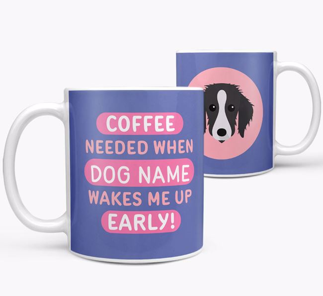 'Coffee Needed when...' Mug - Personalized for your Bedlington Whippet