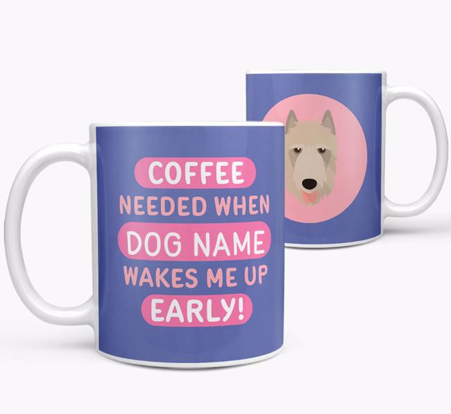 'Coffee Needed when...' Mug - Personalized for your Belgian Laekenois