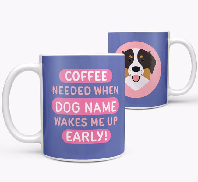'Coffee Needed when...' Mug - Personalized for your Bernese Mountain Dog