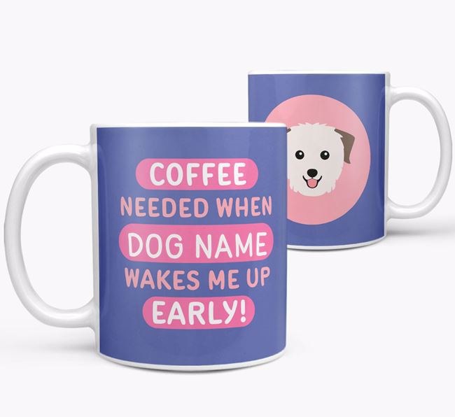 'Coffee Needed when...' Mug - Personalized for your Biewer Terrier