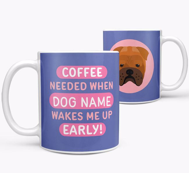 'Coffee Needed when...' Mug - Personalized for your Bull Pei
