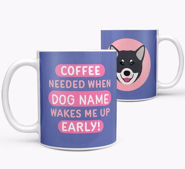 'Coffee Needed when...' Mug - Personalized for your Canadian Eskimo Dog