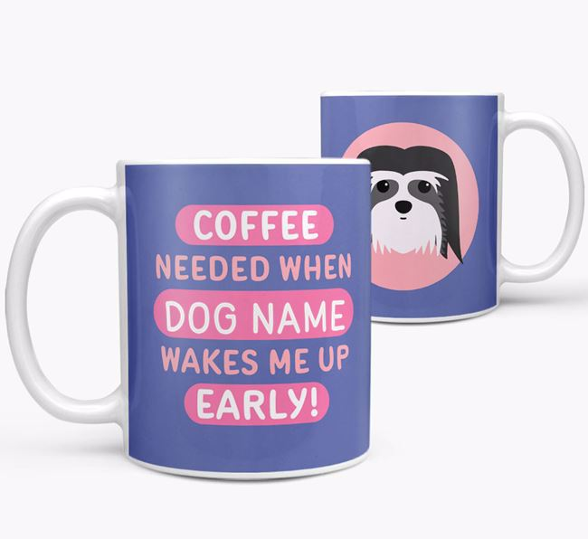 'Coffee Needed when...' Mug - Personalized for your Coton De Tulear