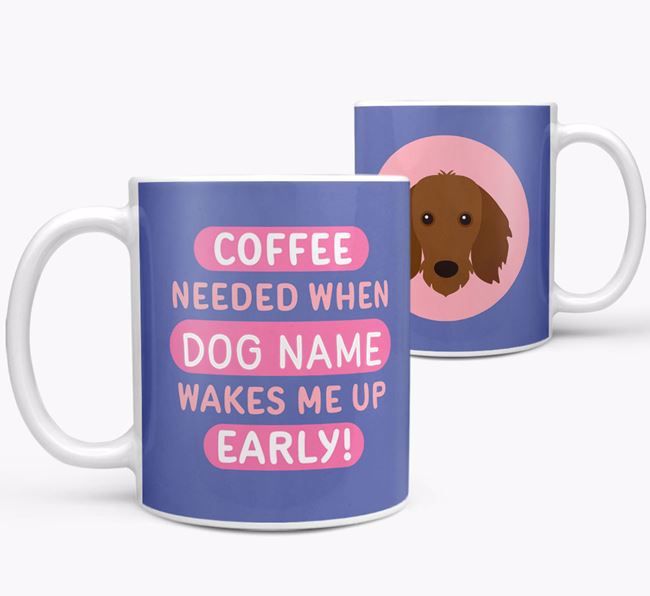 'Coffee Needed when...' Mug - Personalised for your Dachshund