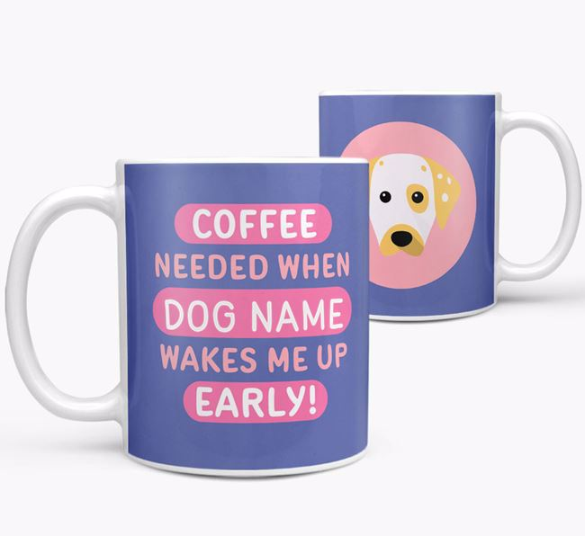 'Coffee Needed when...' Mug - Personalized for your Dalmatian