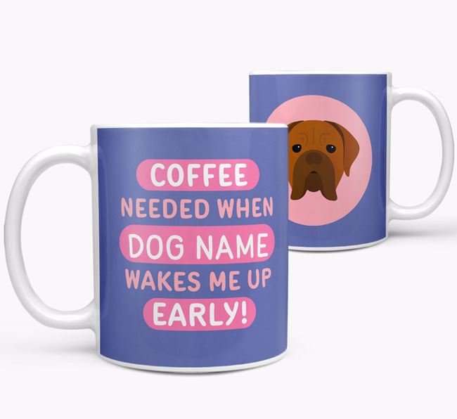 'Coffee Needed when...' Mug - Personalized for your Dogue de Bordeaux