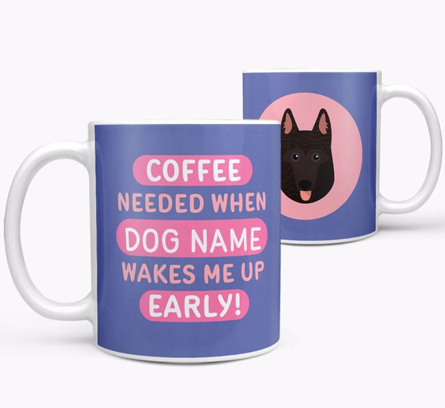 'Coffee Needed when...' Mug - Personalized for your Dutch Shepherd