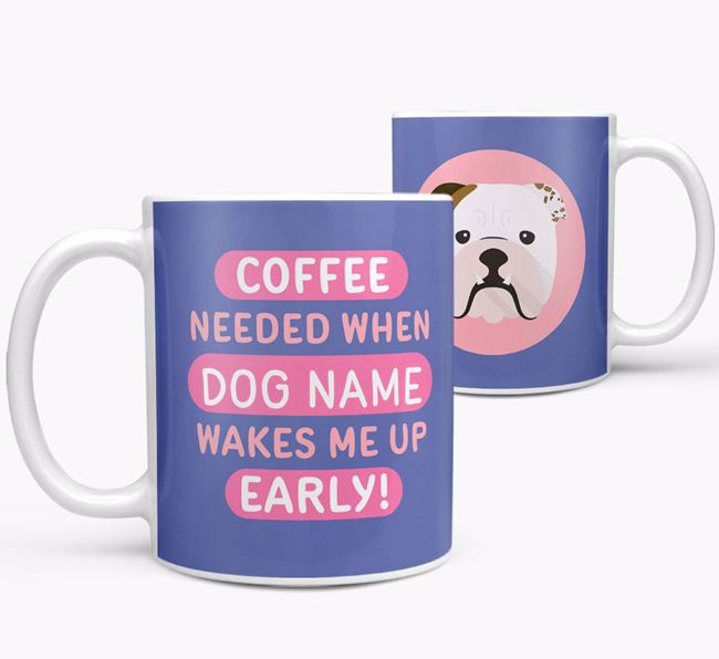 'Coffee Needed when...' Mug - Personalised for your English Bulldog