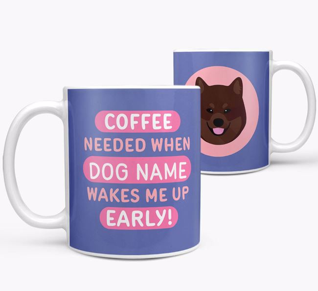 'Coffee Needed when...' Mug - Personalized for your Eurasier