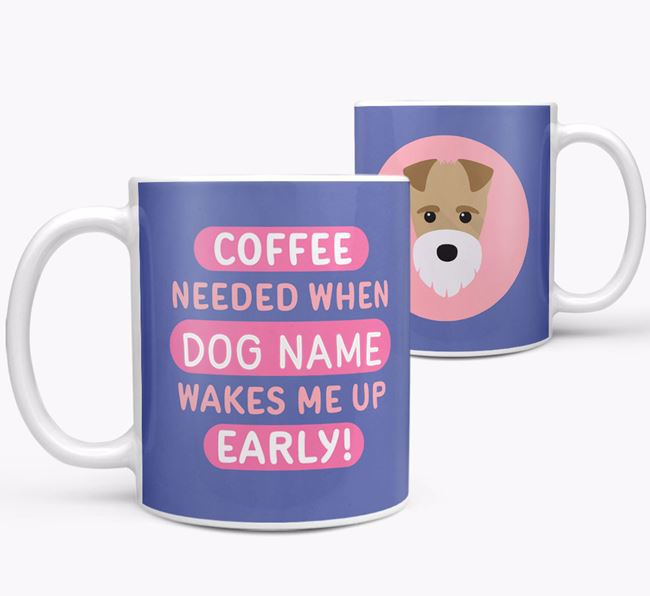 'Coffee Needed when...' Mug - Personalized for your Fox Terrier