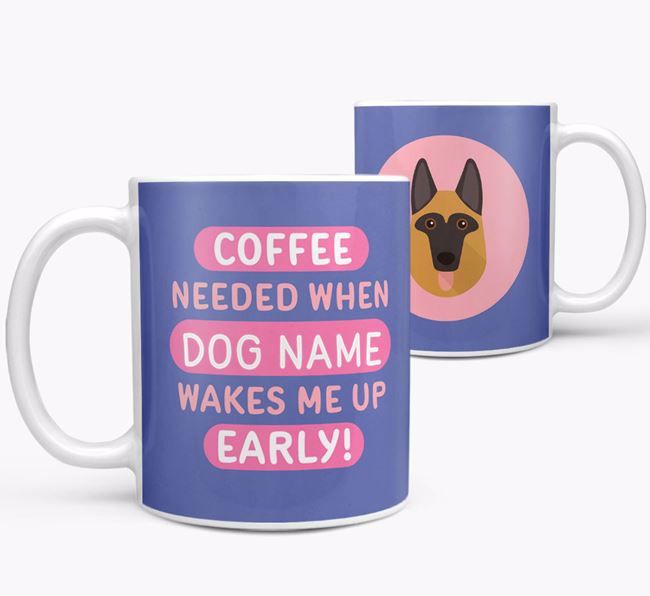 'Coffee Needed when...' Mug - Personalized for your German Shepherd