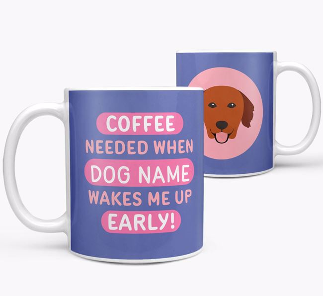 'Coffee Needed when...' Mug - Personalized for your Golden Retriever