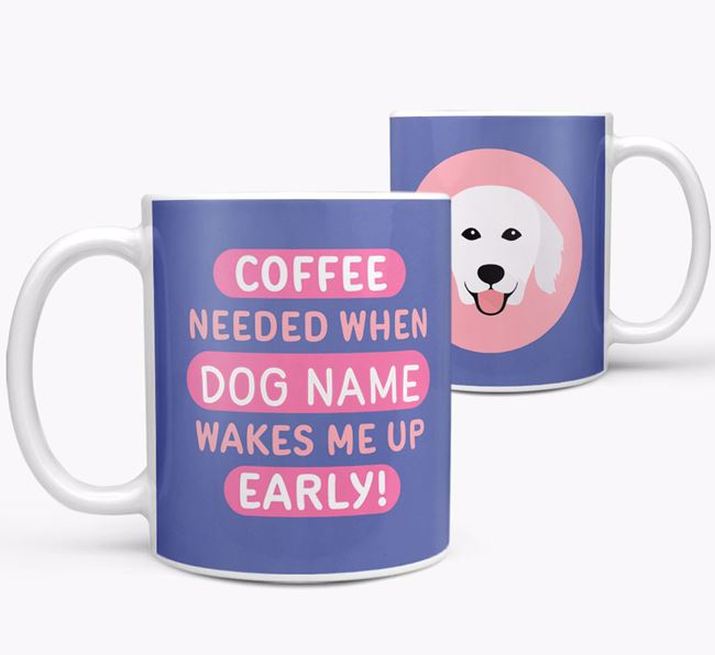 'Coffee Needed when...' Mug - Personalized for your Hungarian Kuvasz