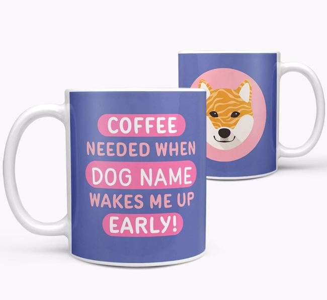 'Coffee Needed when...' Mug - Personalized for your Japanese Shiba