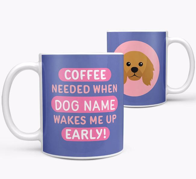'Coffee Needed when...' Mug - Personalized for your King Charles Spaniel