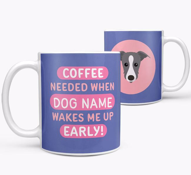 'Coffee Needed when...' Mug - Personalized for your Lurcher