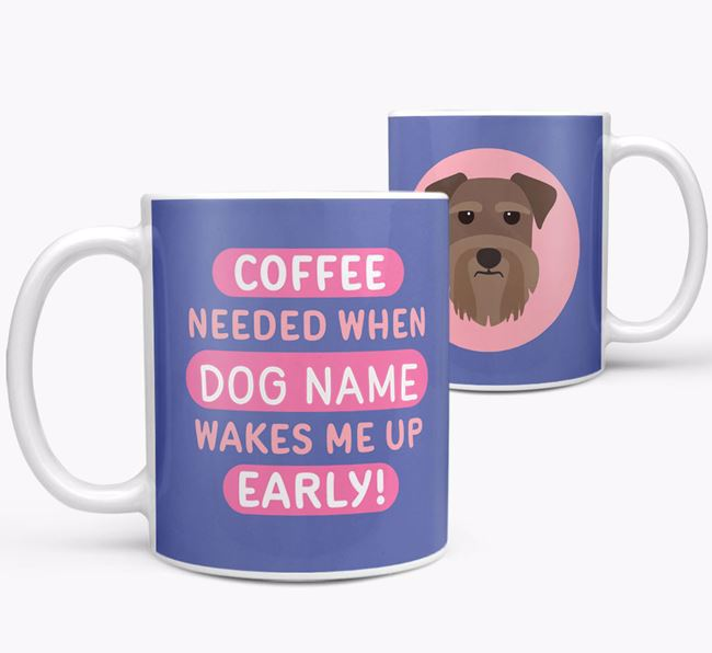 'Coffee Needed when...' Mug - Personalized for your Miniature Schnauzer