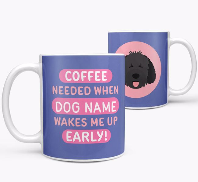'Coffee Needed when...' Mug - Personalised for your Dog