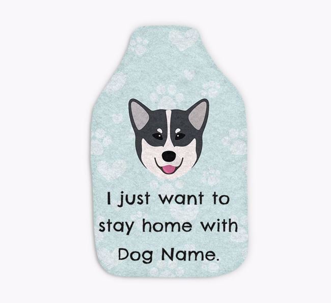 Personalised Hot Water Bottle 'I just want to stay home with Your Dog'
