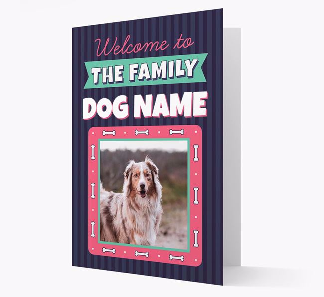 'Welcome To The Family' - Personalized Australian Shepherd Card