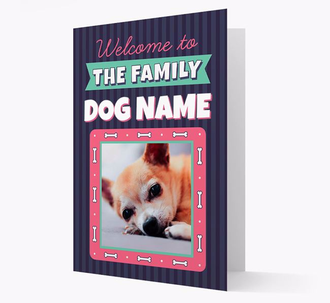 'Welcome To The Family' - Personalized Chihuahua Card