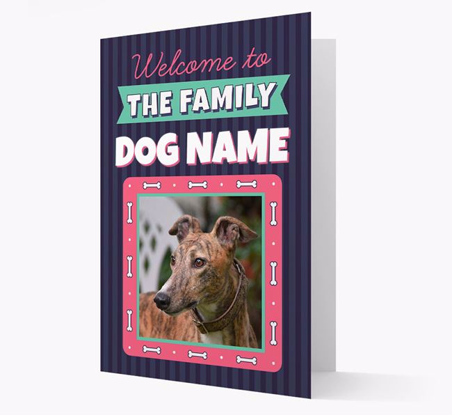 'Welcome To The Family' - Personalized Greyhound Card