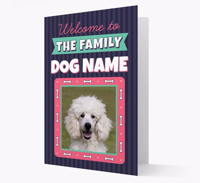 'Welcome To The Family' - Personalised Poodle Card