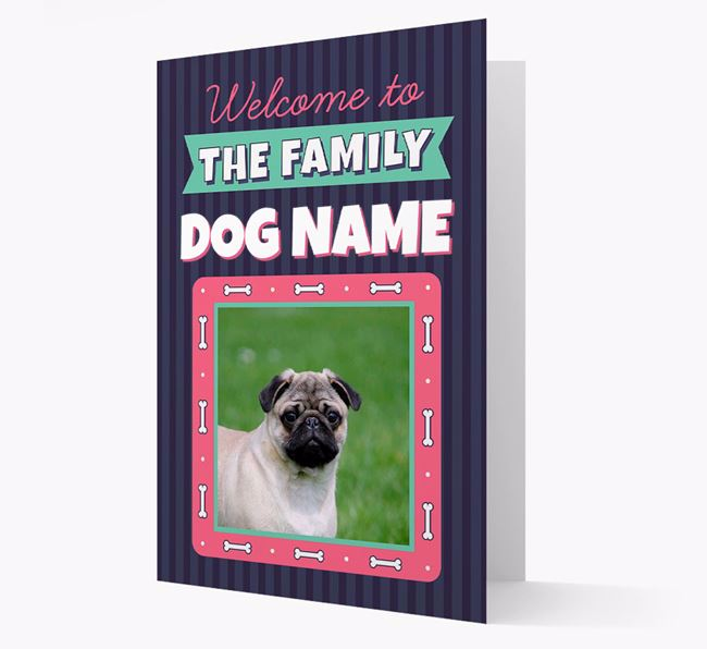 'Welcome To The Family' - Personalized Pug Card