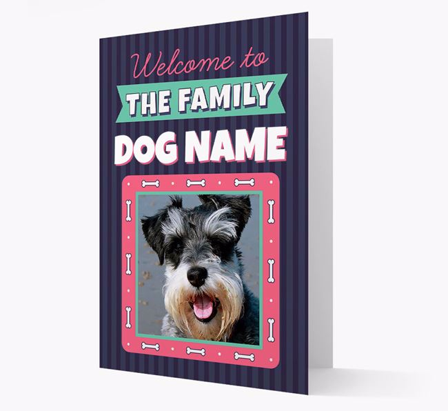 'Welcome To The Family' - Personalized Schnauzer Card