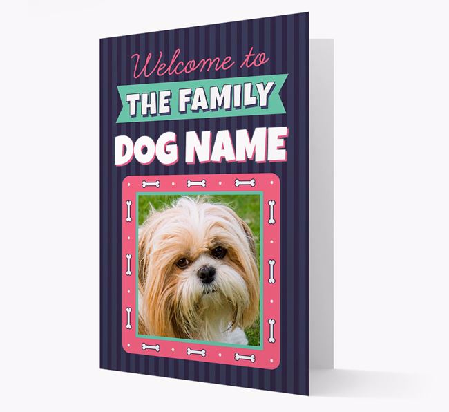 'Welcome To The Family' - Personalized Shih Tzu Card